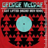 I Get Lifted (Mischief Brew Remix) by George McCrae