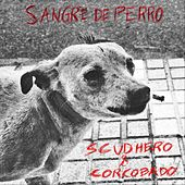 Sangre de Perro by Scud Hero