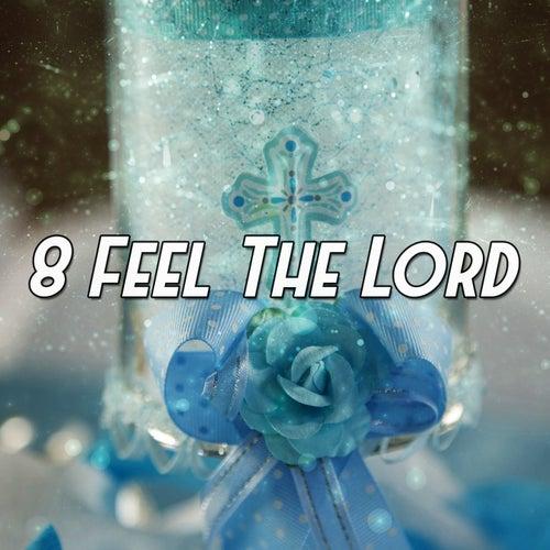 8 Feel the Lord de Musica Cristiana