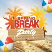 Spring Break Party Playlist de Various Artists