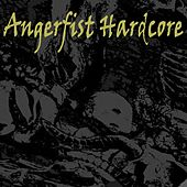 Angerfist Hardcore (The Latest Hardcore, Frenchcore & Terror) by Various Artists