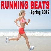 Running Beats Spring 2019 (The Best Motivational Jogging & Running Music to EDM Make Every Workout to a Succes) (The Best EDM, Trap, Atm Future Bass, Dirty House & Progressive Trance) by Various Artists