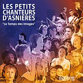 Le temps des images von Les Petits Chanteurs d'Asnières