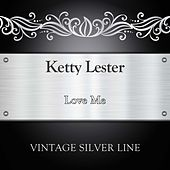 Love Me by Ketty Lester