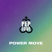 Power Move by Pep Love