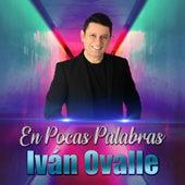 En Pocas Palabras (En Vivo) de Ivan Ovalle