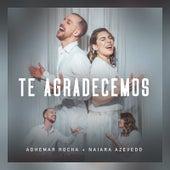 Te Agradecemos by Adhemar Rocha