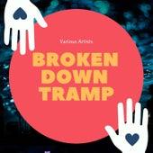 Broken Down Tramp by Various Artists