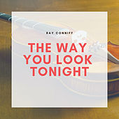 The Way You Look Tonight de Ray Conniff