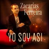 Yo Soy Asi de Zacarias Ferreira