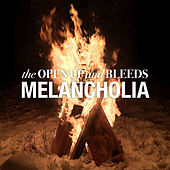 Melancholia de The Open Up And Bleeds