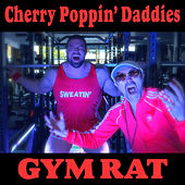 Gym Rat de Cherry Poppin' Daddies