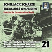 Schellack Schätze: Treasures on 78 RPM from Berlin, Europe and the World, Vol. 21 (Remastered 2019) de Various Artists