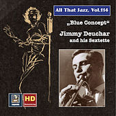 All That Jazz, Vol. 114: Blue Concept – Jimmy Deuchar and His Sextet (Remastered 2019) de Jimmy Deuchar Sextet