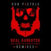 Real Gangster (Remixes) de Dub Pistols