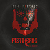 Pistoleros (Remixes) by Dub Pistols