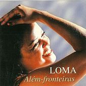Além-Fronteiras by Loma