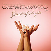 Scent of Life by Death Hawks