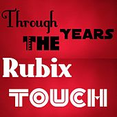 Through the Years with Rubix Touch de Split Atom