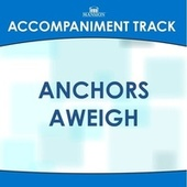 Anchors Aweigh by Mansion Accompaniment Tracks