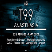 Anasthasia (2019 Remixes), Pt. 3 by T99