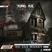 No Tax Money by Yung Kie