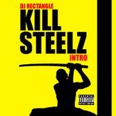 Kill Steelz Intro by DJ Rectangle