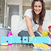 Spring Cleaning Playlist by Various Artists