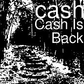 Cash Is Back by Cash