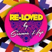 Re-Loved 6 - Single by Seamus Haji