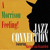 A Morrison Feeling! by Jazz Connection