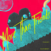 More Than Friends by Peachy Pavement