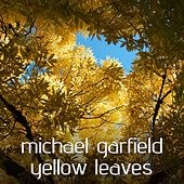 Yellow Leaves by Michael Garfield