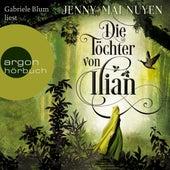 Die Töchter von Ilian (Ungekürzte Lesung) von Jenny-Mai Nuyen