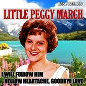 I Will Follow Him & Hellow Heartache, Goodbye Love (Remasterd) by Peggy March