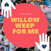 Willow Weep for Me von Various Artists