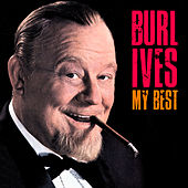 My Best (Remastered) by Burl Ives