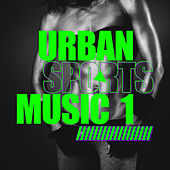 Urban Sports Music, Vol. 1 de Various Artists