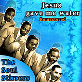 Jesus Gave Me Water (Remastered) de The Soul Stirrers