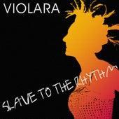 Slave to the Rhythm von Violara
