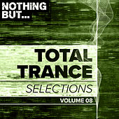 Nothing But... Total Trance Selections, Vol. 08 - EP by Various Artists
