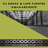 Aguaardiente by DJ Sneak