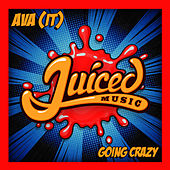 Going Crazy by AVA