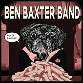 Never Enough by Ben Baxter Band