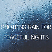 Soothing Rain For Peaceful Nights by Nature Sounds (1)
