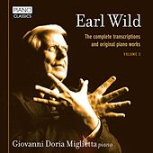 Earl Wild: The Complete Transcriptions and Original Piano Works, Vol. 3 by Giovanni Doria Miglietta