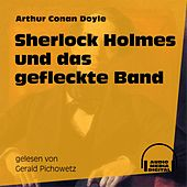 Sherlock Holmes und das gefleckte Band von Sherlock Holmes