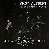 Put a Sock in It by Andy Aledort and the Groove Kings