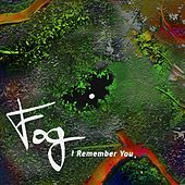 I Remember You by Fog