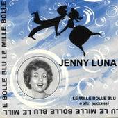 Le mille bolle blu e altri successi de Jenny Luna